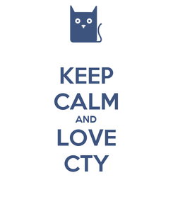 Poster: KEEP CALM AND LOVE CTY