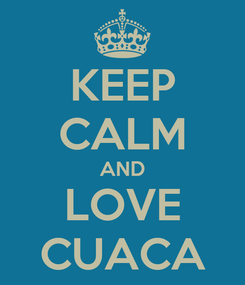 Poster: KEEP CALM AND LOVE CUACA