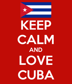 Poster: KEEP CALM AND LOVE CUBA