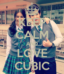 Poster: KEEP CALM AND LOVE CUBIC