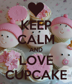 Poster: KEEP CALM AND LOVE CUPCAKE