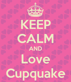 Poster: KEEP CALM AND Love Cupquake