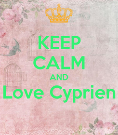 Poster: KEEP CALM AND Love Cyprien