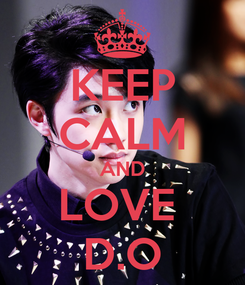 Poster: KEEP CALM AND LOVE  D.O