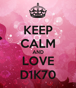 Poster: KEEP CALM AND LOVE D1K70