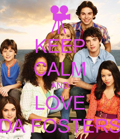 Poster: KEEP CALM AND LOVE DA FOSTERS