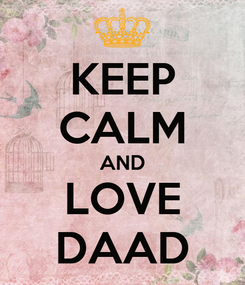 Poster: KEEP CALM AND LOVE DAAD