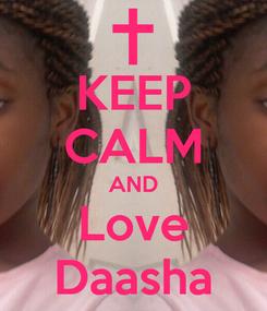 Poster: KEEP CALM AND Love Daasha