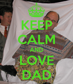 Poster: KEEP CALM AND LOVE DAD