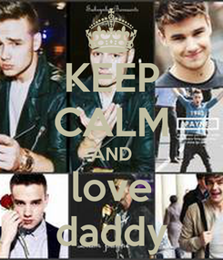 Poster: KEEP CALM AND love daddy