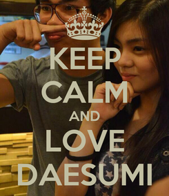 Poster: KEEP CALM AND LOVE DAESUMI