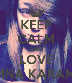 Poster: KEEP CALM AND LOVE DAFINA KARAMETI