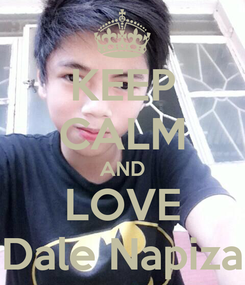 Poster: KEEP CALM AND LOVE Dale Napiza