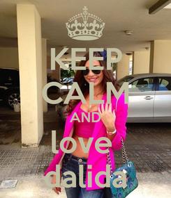 Poster: KEEP CALM AND love  dalida