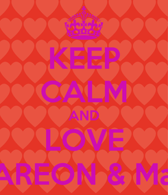 Poster: KEEP CALM AND LOVE DAMAREON & Madison