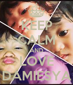Poster: KEEP CALM AND LOVE DAMIESYA