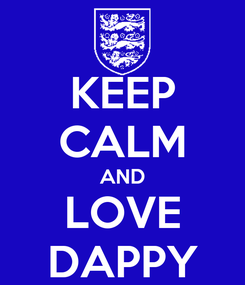 Poster: KEEP CALM AND LOVE DAPPY