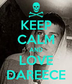Poster: KEEP CALM AND LOVE DAREECE
