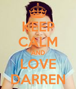 Poster: KEEP CALM AND LOVE DARREN