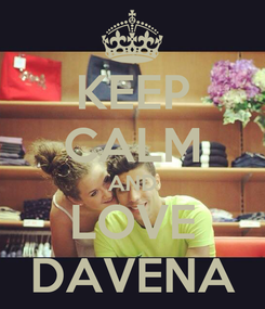 Poster: KEEP CALM AND LOVE DAVENA