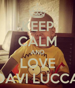Poster: KEEP CALM AND LOVE DAVI LUCCA
