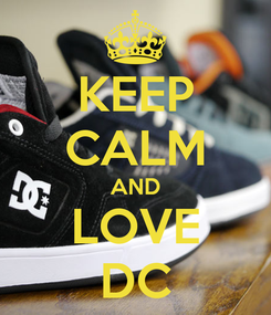 Poster: KEEP CALM AND LOVE DC