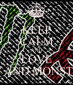Poster: KEEP CALM AND LOVE DC AND MONSTER