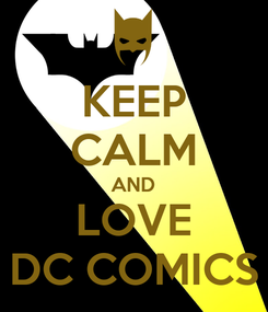 Poster: KEEP CALM AND LOVE DC COMICS