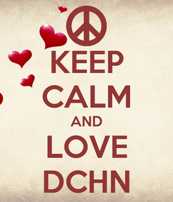 Poster: KEEP CALM AND LOVE DCHN
