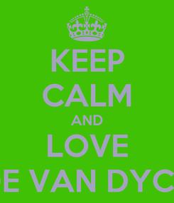 Poster: KEEP CALM AND LOVE DE VAN DYCK