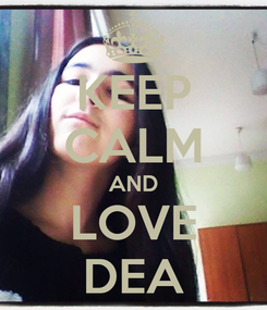 Poster: KEEP CALM AND LOVE DEA