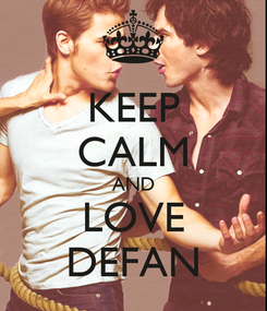 Poster: KEEP CALM AND LOVE DEFAN