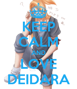 Poster: KEEP CALM AND LOVE DEIDARA