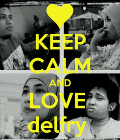 Poster: KEEP CALM AND LOVE  delfry