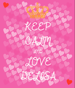 Poster: KEEP CALM AND LOVE DELISA