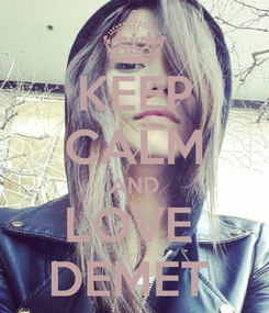 Poster: KEEP CALM AND LOVE  DEMET