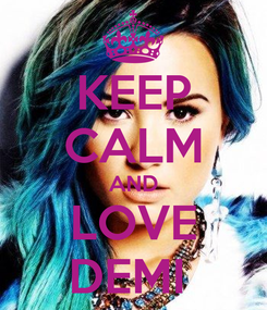 Poster: KEEP CALM AND LOVE DEMI