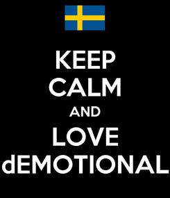Poster: KEEP CALM AND LOVE dEMOTIONAL