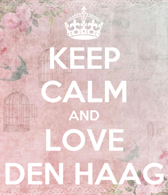 Poster: KEEP CALM AND LOVE DEN HAAG