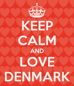 Poster: KEEP CALM AND LOVE DENMARK