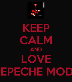 Poster: KEEP CALM AND LOVE DEPECHE MODE