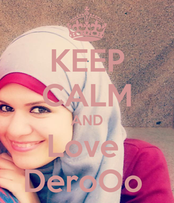 Poster: KEEP CALM AND Love  DeroOo
