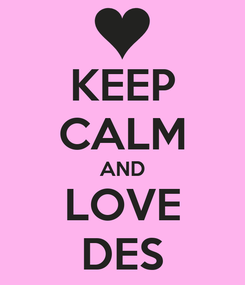 Poster: KEEP CALM AND LOVE DES