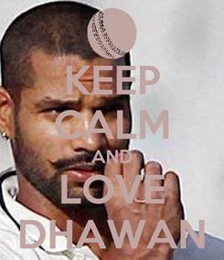 Poster: KEEP CALM AND LOVE DHAWAN