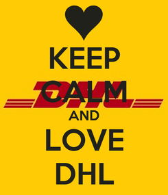 Poster: KEEP CALM AND LOVE DHL
