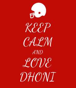 Poster: KEEP CALM AND LOVE DHONI