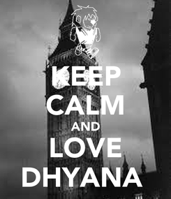 Poster: KEEP CALM AND LOVE DHYANA
