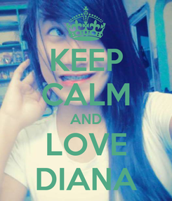 Poster: KEEP CALM AND LOVE DIANA
