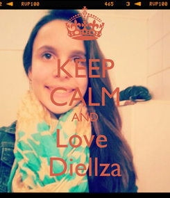 Poster: KEEP CALM AND Love  Diellza