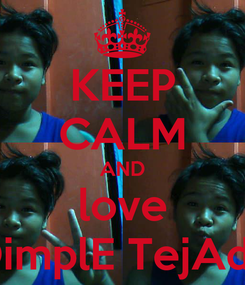 Poster: KEEP CALM AND love DimplE TejAda